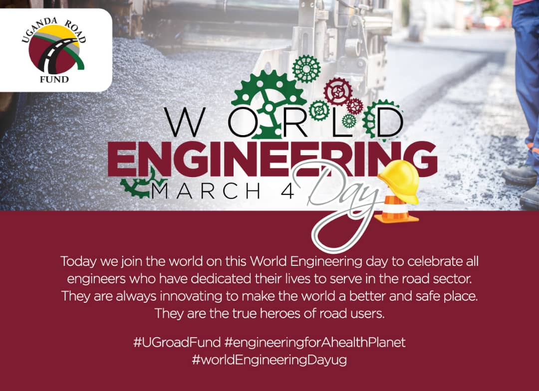 Uganda Road Fund Celebrates World Engineering Day March 40, 40 ...